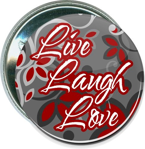 Live, Laugh, Love, Inspirational Button