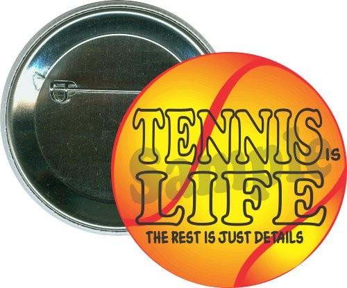 Tennis is life The rest is just details, Sports Button