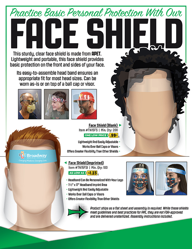 Face Shields This sturdy, clear face shield is made from APET. Light weight and portable, this face shield provides basic personal protection on the front and sides of your face.